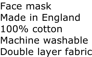 Face mask Made in England 100% cotton  Machine washable Double layer fabric